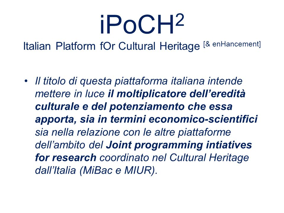 iPoCH2 Italian Platform fOr Cultural Heritage [& enHancement]